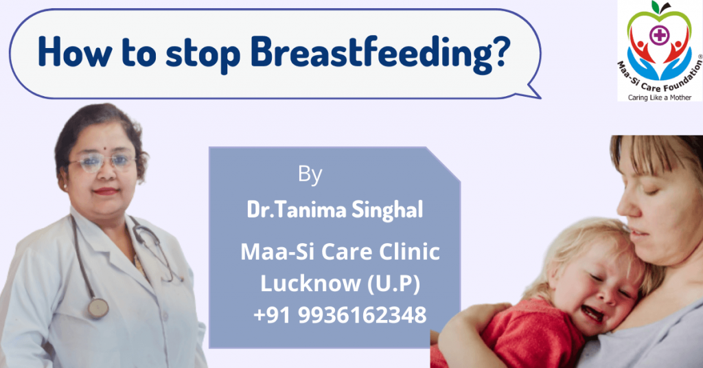 how to stop breastfeeding